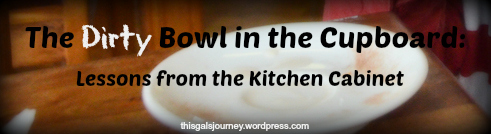 The Dirty Bowl in the Cupboard
