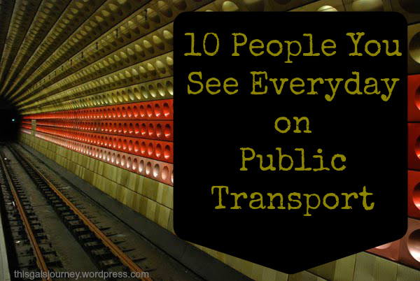 10 People You See Everyday on Public Transport