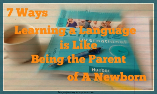 7 Ways Learning a Language is Like Being the Parent of a Newborn