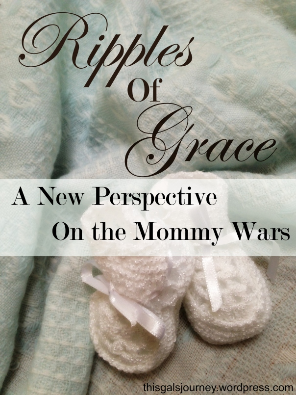 Ripples of Grace: A New Perspective on the Mommy Wars